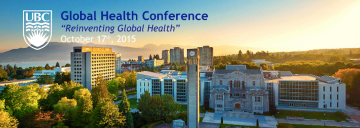 UBC Global Health Conference: Reinventing Global Health, October 17, 2015